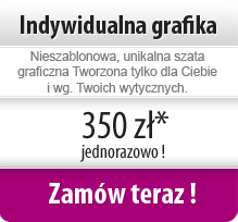 Indywidualna grafika, 350 zł netto JEDNORAZOWO